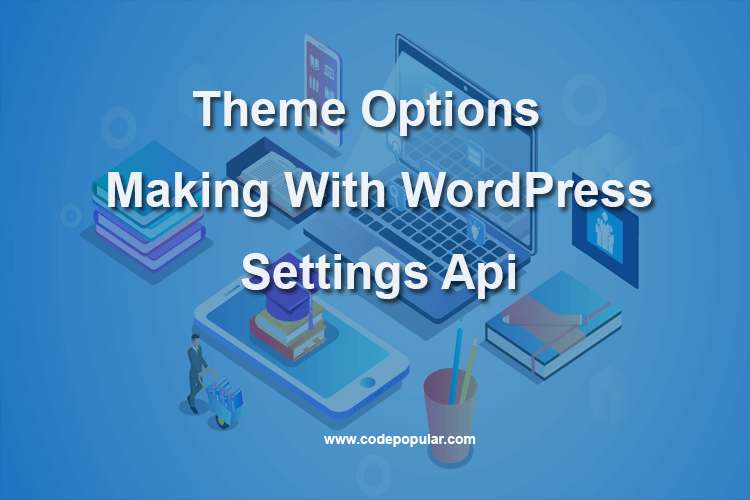 Make WordPress Theme Option Page Using Settings Api